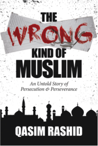 the-wrong-kind-of-muslim_qasim-rashid2