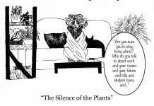 "A woman sits on a couch wrapped in a blanket with a cat at her side, her apartment filled with plants. Her phone, on the coffee table in front of her, is on speakerphone. From it comes a voice asking about how the woman will discuss work, a career, the future, and bills to be paid without a roommate. The caption reads ""silence of the plants."""